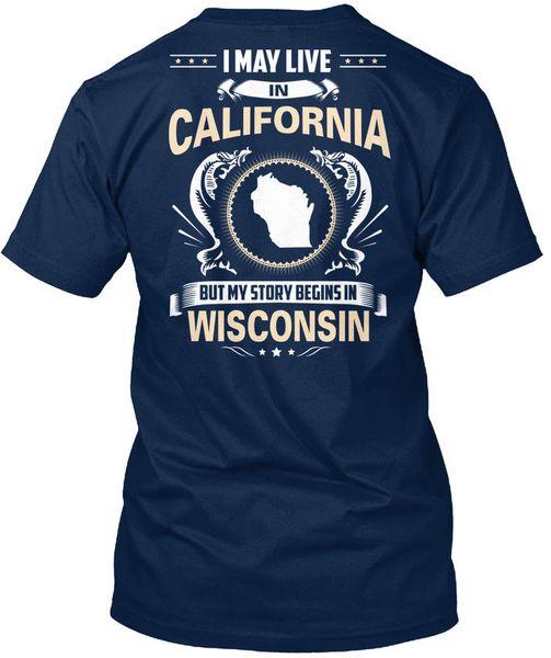 California -story Begins In Wisconsin Standard Unisex T-Shirt (S-5XL)
