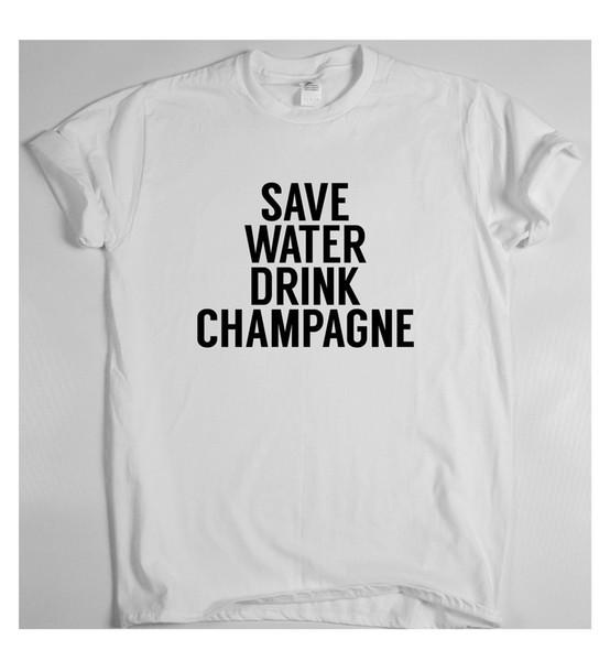 Сохранить воду пить шампанское смешные футболки юмор дамы женщин топ лозунг тройник смешные бесплатная доставка мужская повседневная футболка подарок