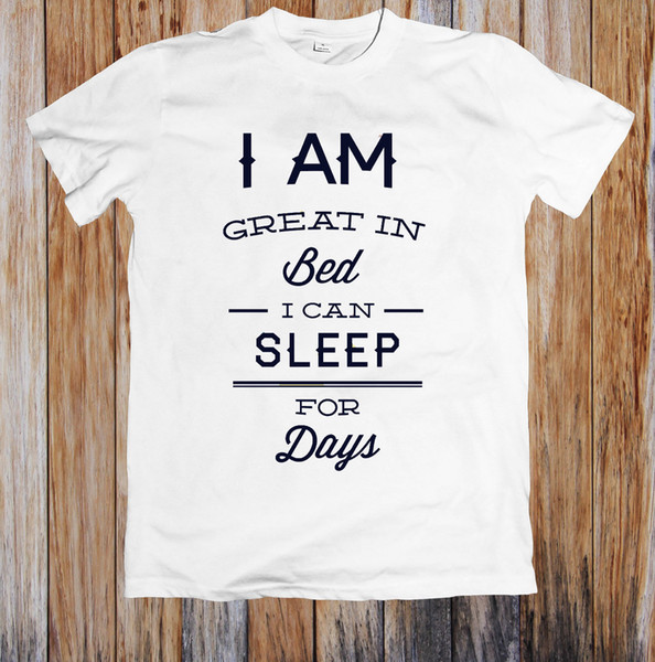 I AM GREAT IN BED T-SHIRT UNISEX Camicie Homme Novità T Shirt Uomo Camicie Homme Novità T shirt