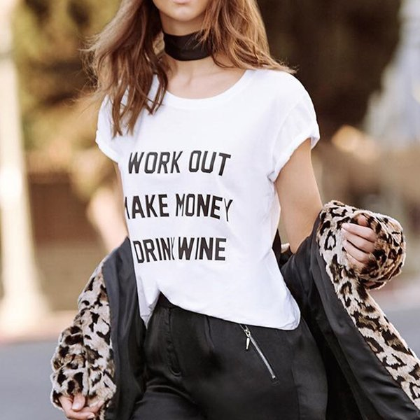 Wark Out Make Money Drink Wine Letters Print Women Tshirt Cotton Casual Funny T Shirt for Lady Top Tee Hipster Drop Ship