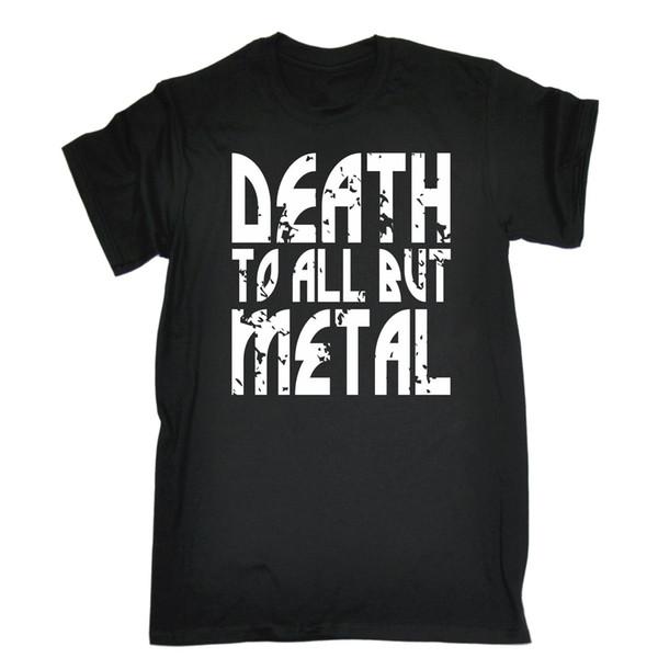 Tod zu allen aber Metall T-SHIRT T-Stück Musik Rock Band Heavy Funny Geburtstagsgeschenk