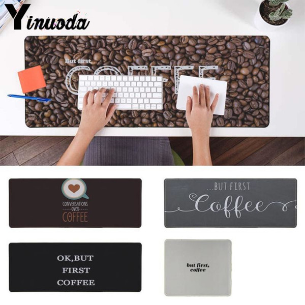 Yinuoda New Printed ok,but first coffee High Speed New Mousepad Size for 180*220 200*250 250*290 300*900 and 400*900*2mm
