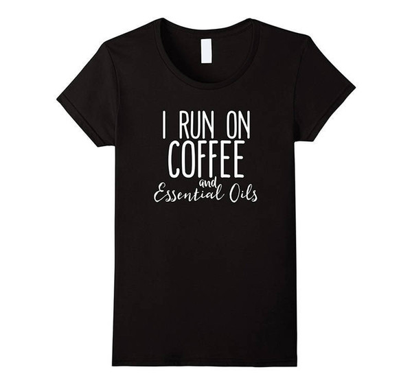 2018 New 100% Cotton Top Quality Top O-Neck Short-Sleeve I Runner On Coffee And Essential Oils T Shirt For Women