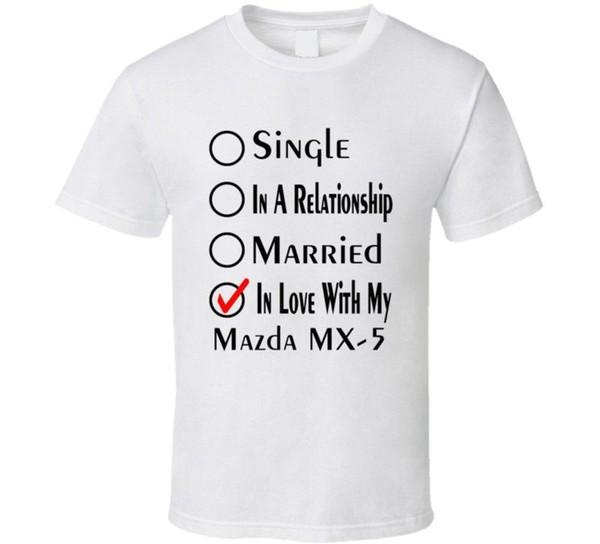 Mazda Mx-5 Single Verheiratet In Liebe Mit Meinem Auto Lustiges Auto Liebhaber T-shirt Mode T-Shirts Slim Fit Oansatz Druck T-shirt Männer Marke Kleidung