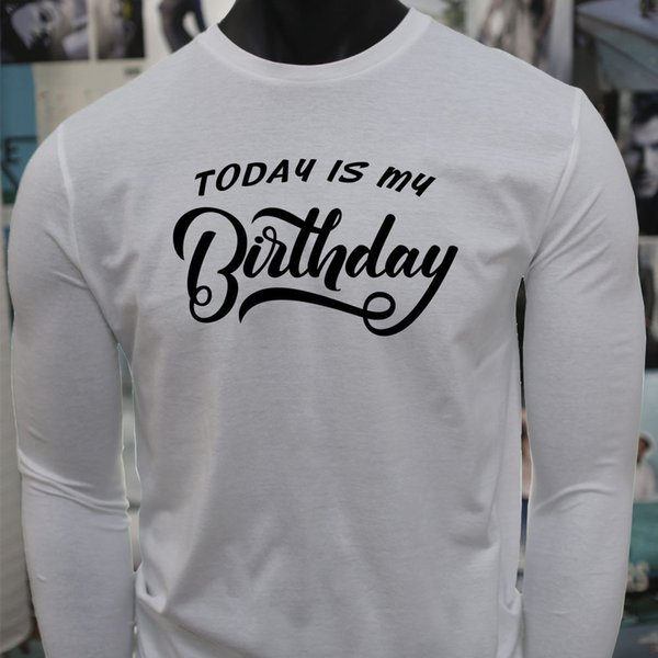 TODAY IS MY BIRTHDAY BLACK BDAY PARTY FUNNY HUMOR White Long Sleeve T-Shirt