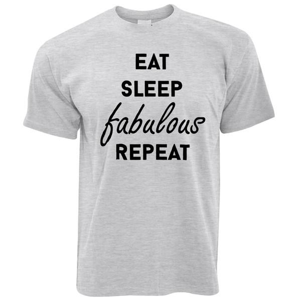 Eat Sleep Fabulous Repeat Sassy Funny Slogan Cool T-Shirt da Uomo T-shirt con stampa di moda Plus