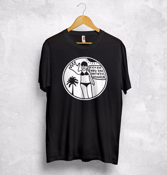 Details zu Ficker T Shirt Top Fickerf You Sad Pathtic Winker Woman Girl Best Quality