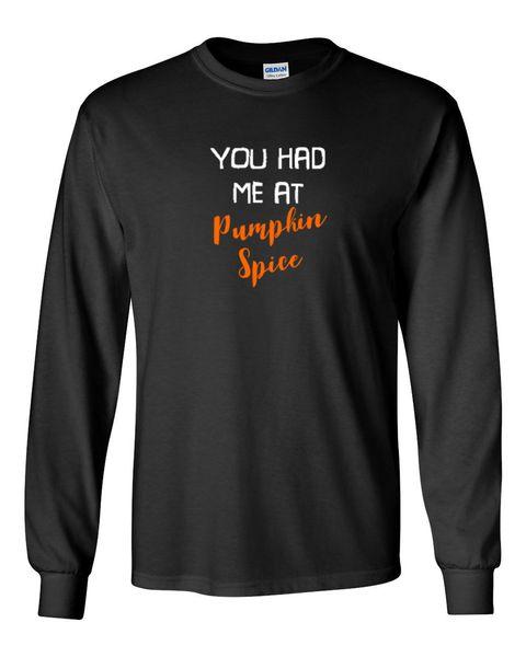 Men's You Had Me At Pumpkin Spice T-shirt Funny Humor Tee T shirt Long Sleeve