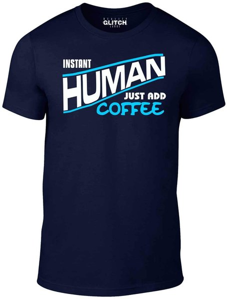 Men's Instant Human - Just Add Coffee T-Shirt -DRINK FATHERS DAY BIRTHDAY GIFT Cool Casual pride t shirt men Unisex New