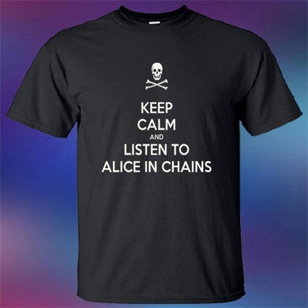 New Keep Calm And Listen To Alice In Chains T-shirt 2018 Brand T Shirt Men Fashion 100 % Cotton Tee Shirt For Men