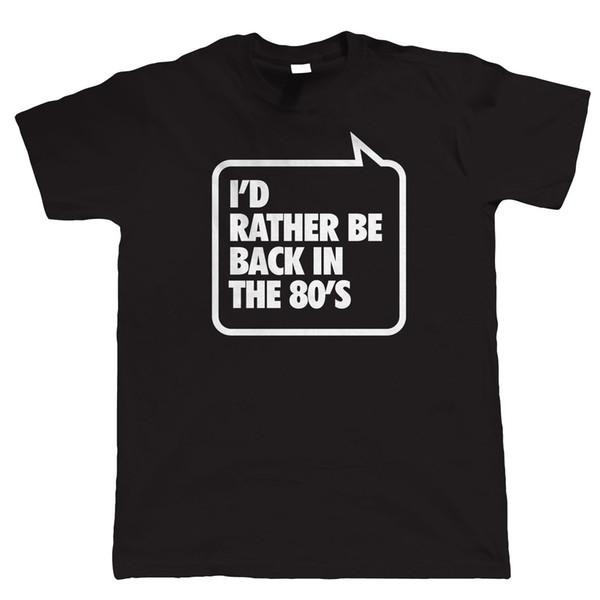 Estaría bastante de vuelta en los años 80, camisetas Casual de los hombres