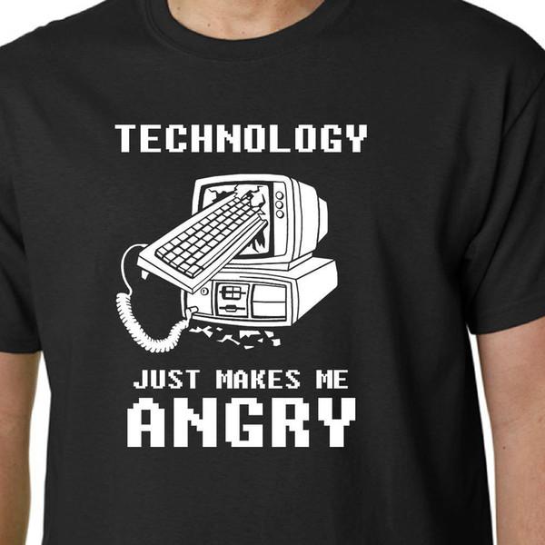 Acheter La Technologie Me Rend Juste En Colère T Shirt Informatique Papa Citation D Anniversaire Drôle Geek T Shirts 2018 Marque Vêtements Slim Fit