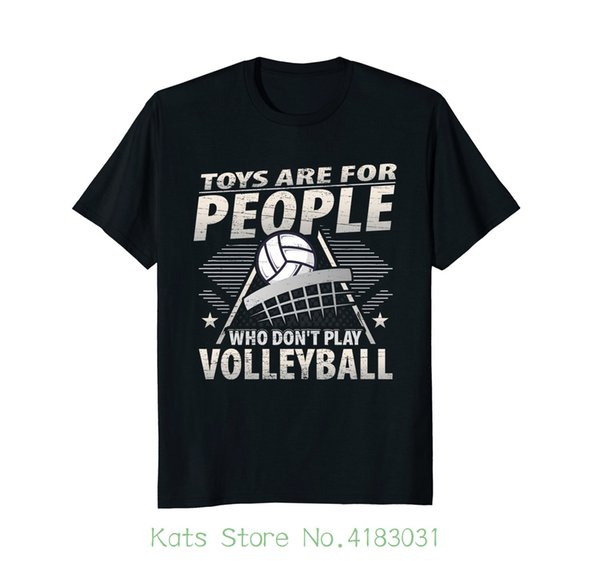 Toys Are For People Who Don't Play Volleyballer T shirts Gifts 100% Cotton Short Sleeve Summer T shirt