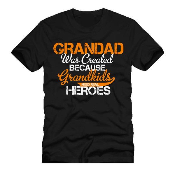 grandad was created because grandkids need real heroes fathers day tee t SHIRT Funny free shipping Unisex Casual