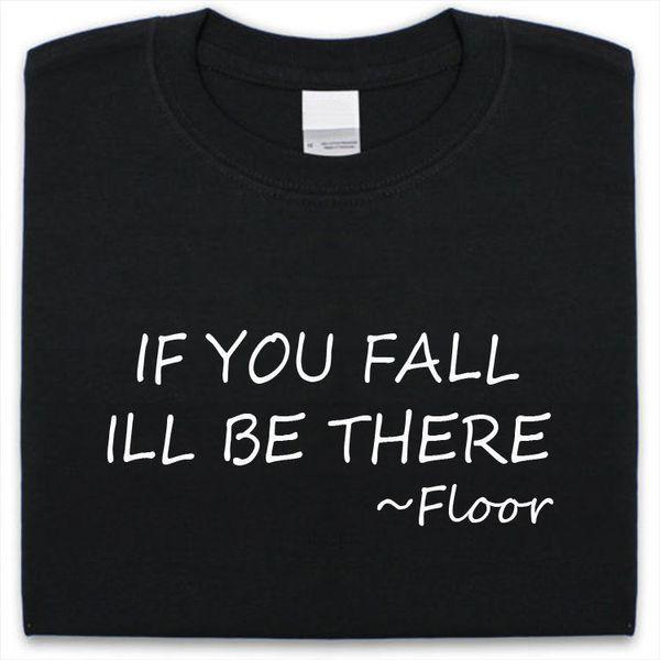 Compre Hombre Mujer Estaré Si Para Camiseta Ahí Caes 1x8pf1PWrq bcdf411d8d8