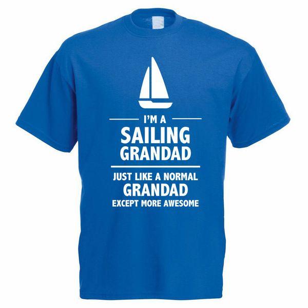 Ich bin ein Sailer Grandad - Vatertagsgeschenk / Sail Themed Mens New T-Shirts Funny Tops Tee New Unisex Lustige Tops Freeshipping