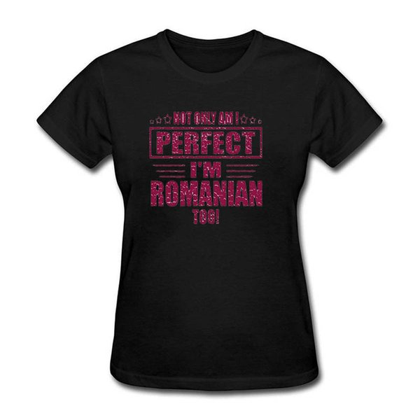 High Quality Design Crew Neck Not Only Am I Perfect I'M Romanian Short-Sleeve T Shirts For Women
