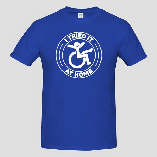 UNISEX MENS SENHORAS T-SHIRT Cadeira De Rodas Desativado Eu Tentei Em Casa Engraçado Slogan Engraçado frete grátis Unisex Casual tee presente camiseta