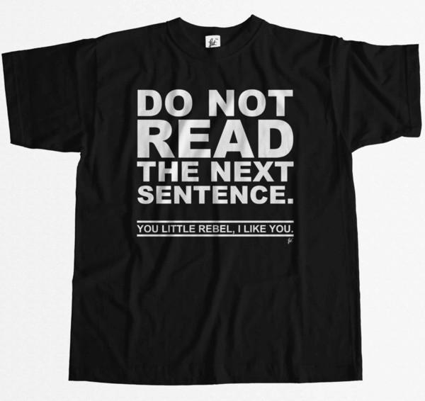 Compre No Leas La Siguiente Frase Que Te Rebelas Me Gustas Tu Camiseta Para Hombre Envío Gratis Divertido Unisex Casual A 1296 Del