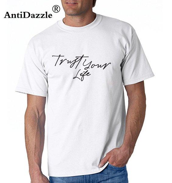 Antidazzle Самая дешевая новая футболка с надписью Trust Your Life Мужская футболка с коротким рукавом Футболки Топы Футболки