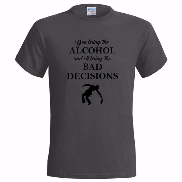 BRING ALCOHOL AND BAD DECISIONS MENS T SHIRT FUNNY BEER DRINKING STAG DRUNK JOKE
