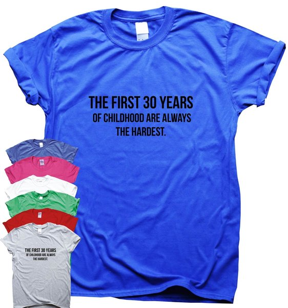 The First 30 Years Of Childhood funny T-shirts awesome mens sarcastic slogan tee