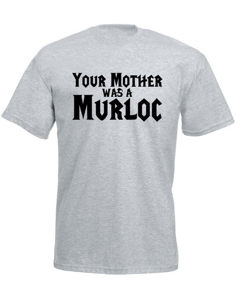Brand88 - Your Mother Was A Murloc, T-shirt stampata da uomo Divertente spedizione gratuita Unisex Casual