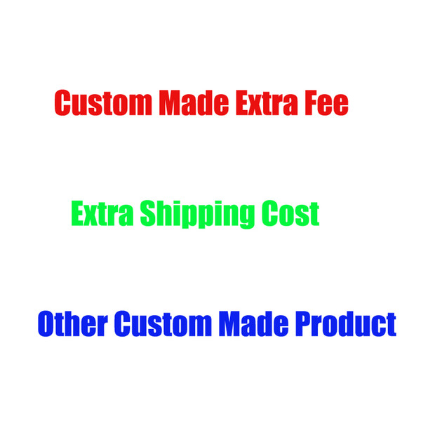 best selling For Custom Made Extra Fee Extra Shipping Cost Or Other custom Made products or service