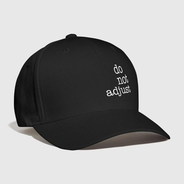 do not adjust Letter Embroidery Customized Handmade Humor Wisdom Novelty Fashion Funny Hip Hop Creative Adjustable Curve Dad hat