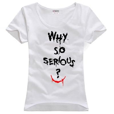 Women's Tee Why So Serious Wholesale Discount Joker Girls Woman Female O - Neck Cotton T Shirt