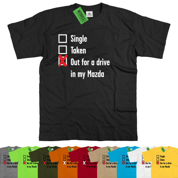 Details zu Mens Single, Taken out for a Drive in my Mazda T Shirt MX5 Fastback CX5 RX-8 Funny free shipping Unisex Casual tee gift