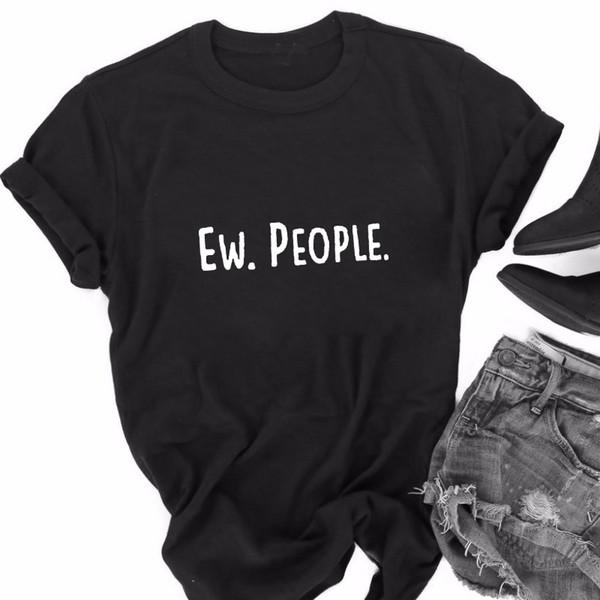 Funny Slogan Womens T-Shirt Ew People