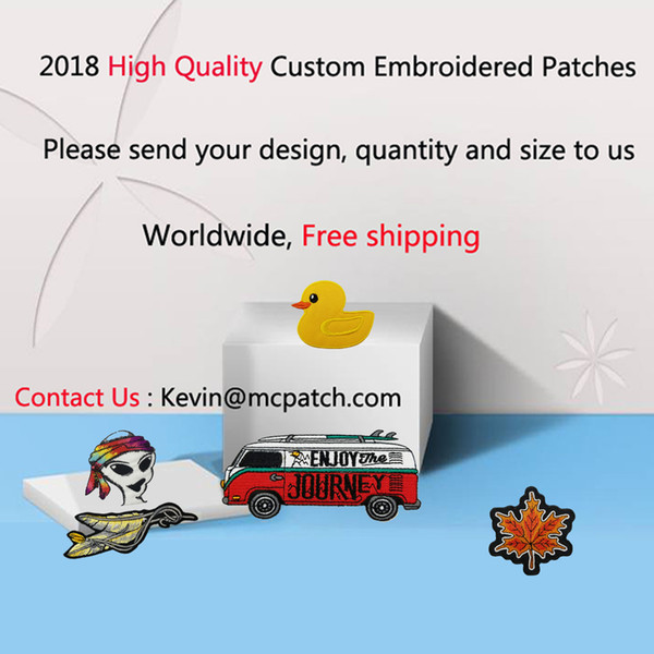 best selling 2018 High Quality Custom Embroidered Iron On Patches Any Size Any Design Cheap Price Free Shipping