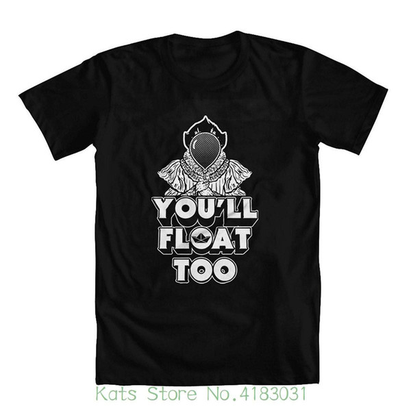 You'll Float Too Men's T shirt New Short Sleeve Round Collar Mens T Shirts Fashion 2018