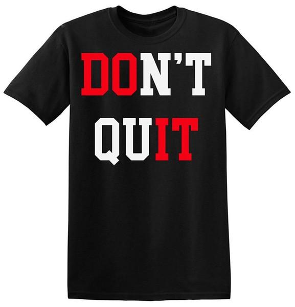 2018 New Summer Men Hot Sale Fashion Don'T Quit Do It Men's T-ShirtT-Shirt Casual Short Sleeve For Men Clothing Summer
