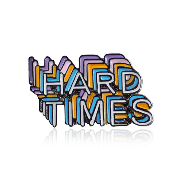 HARD TIMES Colorful Inspirational Letters Brooches Pins For Women Men Students Backpack Badge Decor Fashion Jewelry Broches Wholesale