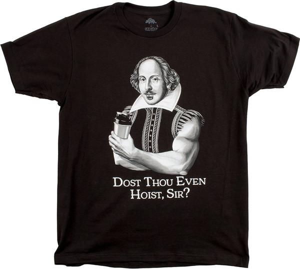 Dost Thou Even Hoist Sir?   Funny Workout Weight Lifting Shakespeare Gymer T-shirt Hipster Tees Summer Mens T Shirt Top Tee