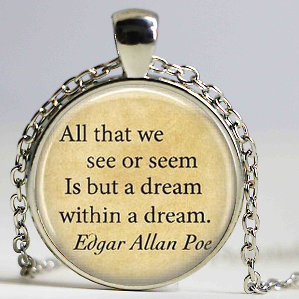 Edgar Allan Poe Book Necklaces All that we see or seem Is but a Dream Within A Dream Literary Quote Inspirational Jewelry