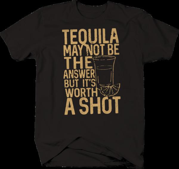 Tequila Não A Resposta Worth Um Tiro Engraçado Beber T-Shirt Engraçado frete grátis Unisex tee