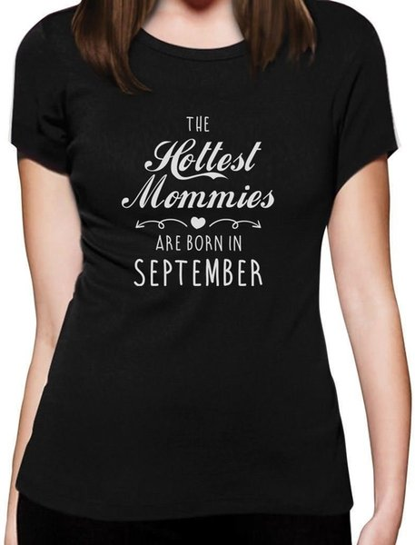 Normal The Hottest Mommies Are Born In September O-Neck Women Short Comfort Soft Shirt