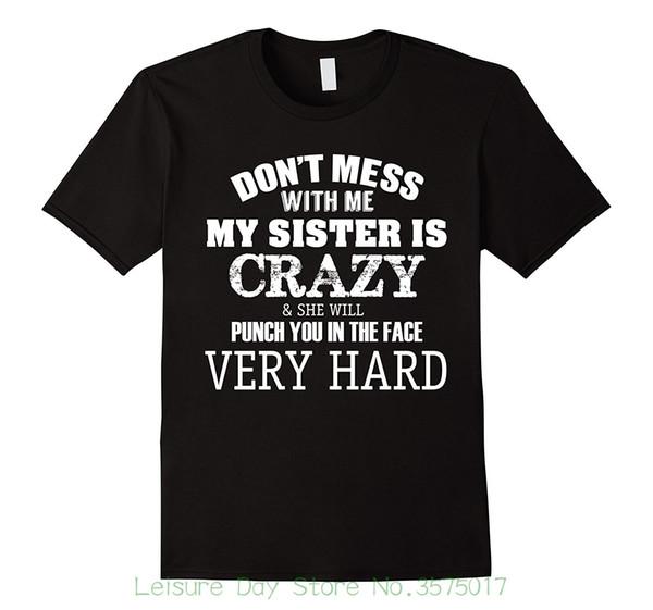 Entwurf Shirts Beiläufiges cooles lustiges T-Shirt Verwirren Sie nicht mit mir meine Schwester ist verrücktes T-Shirt