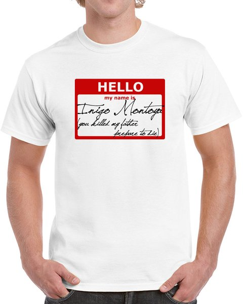 128 Hello My Name Is Inigo Montoya Mens T-Shirt Princess Movie 80S Bride Funny T Shirt Short Sleeve Custom Clothes For Men New Style Free