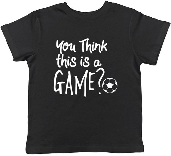Details zu You think this is a Game? Football Boys Girls Kids Childrens T-Shirt Funny free shipping