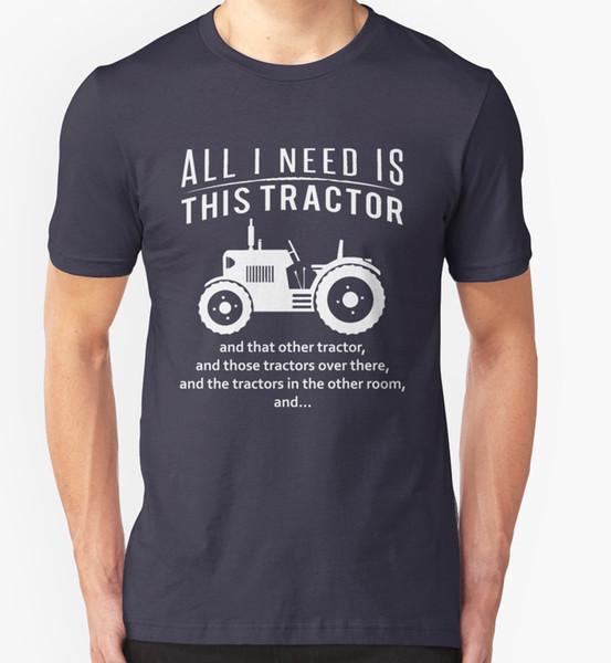 Tout ce dont j'ai besoin est ce tracteur t-shirt drôle slogan blague cadeau d'anniversaire ferme fermier été manches courtes nouvelle mode t-shirt