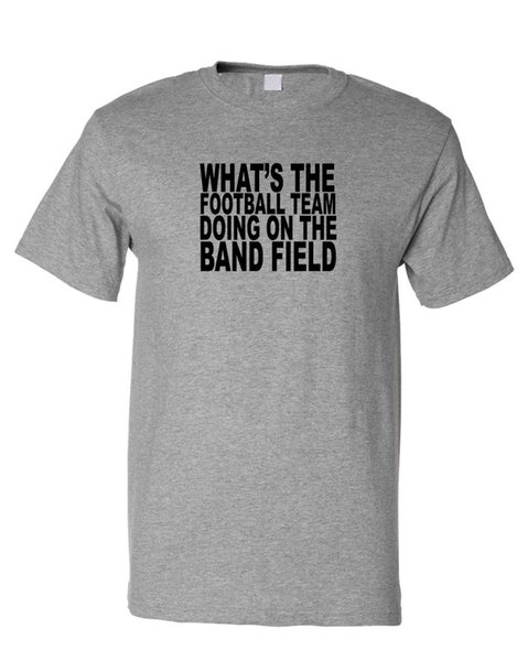 What'S The Football Team Doing On The Band Field T-Shirt TeeFunny free shipping Unisex Casual gift