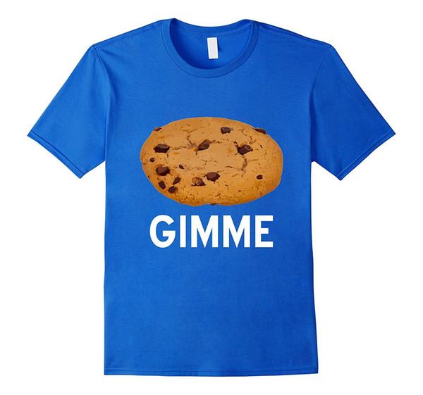 Gimme Çikolata Chip Çerez Gıda Çerezler Lover Komik T Shirt Mens Baskı T Shirt% 100% Pamuk Üst Tee Kısa Kollu Marka