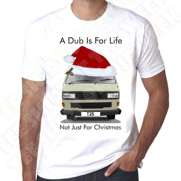 Cream Sq Faros delanteros T25 A Dub IS For Life No solo para navidad Camiseta blanca Envío gratis divertido Unisex camiseta casual
