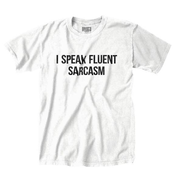 Speak Fluent Sarcasm Funny Shirt Прохладный подарок Cute Edgy College T Shirt Смешной бесплатный подарок Unisex Casual tee