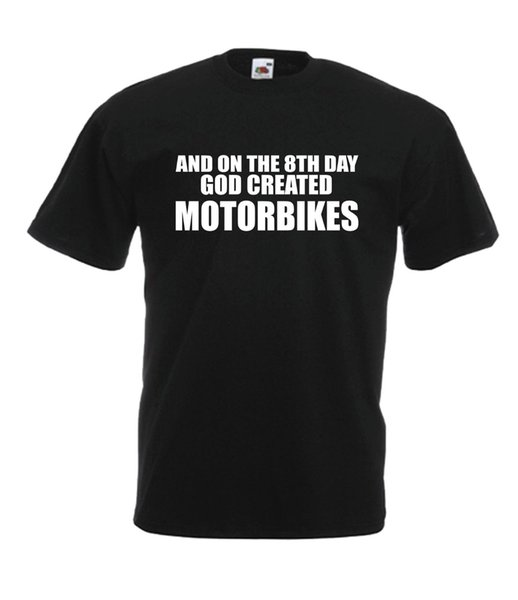 ON 8TH DAY GOD CREATED MOTORBIKES xmas birthday gift ideas mens womens T SHIRT Funny free shipping Unisex Casual tee gift