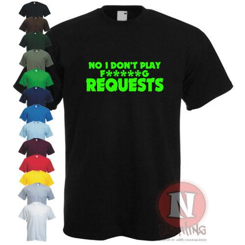 No I don'T play F g requests for club rave or mobile DJ's funny T-shirt